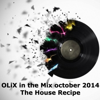 olix in the mix the house recipe