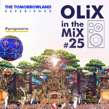 OLiX in the Mix #25 The Tomorrowland Experience (Download & Tracklist)