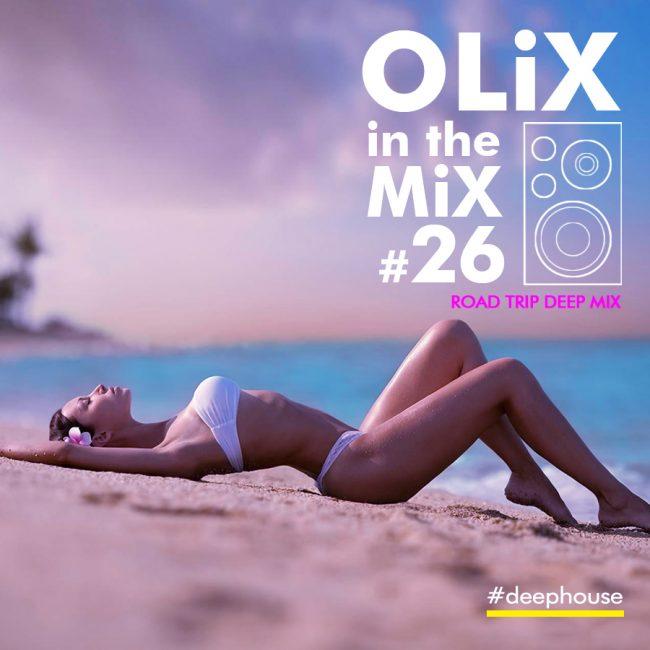 olix in the mix 26 road trip deep mix