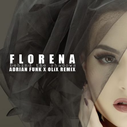 Florena - Behind The Shadows (Adrian Funk & OLiX Remix)
