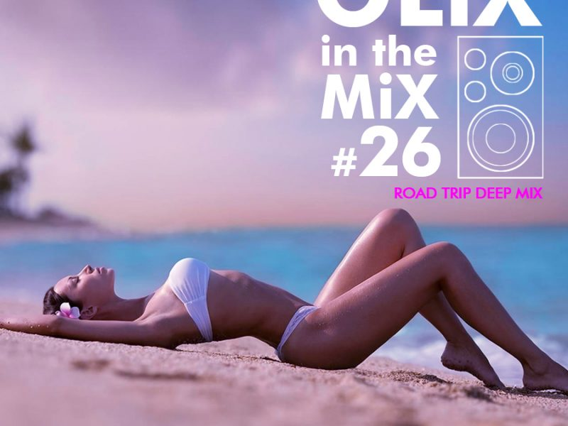 olix in the mix 26 road trip deep mix